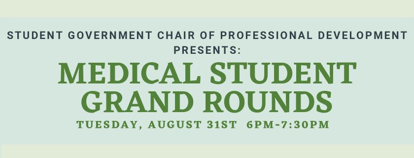 Medical Student Grand Rounds August 31st